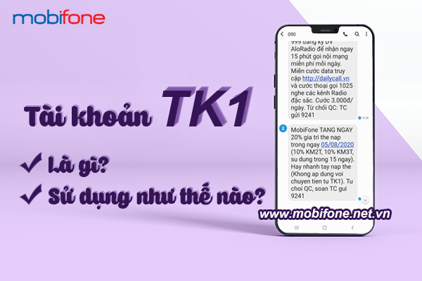 Tài khoản TK1 Mobifone là gì? Sử dụng như thế nào?