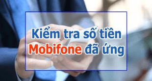 Cách kiểm tra số tiền Mobifone đã ứng