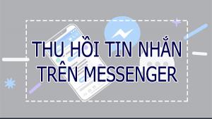 Cách thu hồi tin nhắn trên Messenger cho người dùng di động