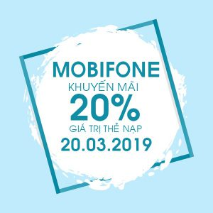 Mobifone khuyến mãi 20/3/2019 ưu đãi 20% thẻ nạp ngày vàng