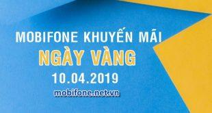 Mobifone khuyến mãi 10/4/2019 ưu đãi ngày vàng trên toàn quốc tặng 20% thẻ nạp