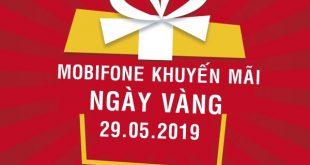 Mobifone khuyến mãi 29/5/2019 ưu đãi ngày vàng toàn quốc