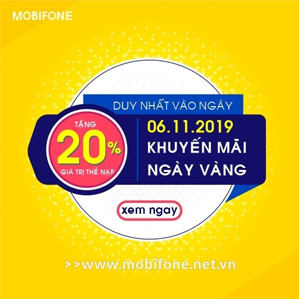 Mobifone khuyến mãi 6/11/2019 ưu đãi NGÀY VÀNG tặng 20% giá trị thẻ nạp