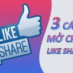 3 cách mở chặn Like Share Facebook dễ thực hiện nhất