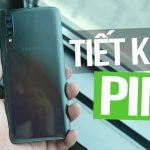 Cách tiết kiệm pin cho Samsung với 10 mẹo đơn giản nhất