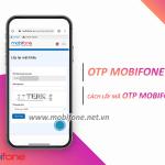 Mã OTP Mobifone là gì? Cách lấy mã OTP Mobifone đơn giản nhanh chóng