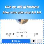 Cách tạo tiểu sử Facebook bằng trình phát nhạc độc đáo