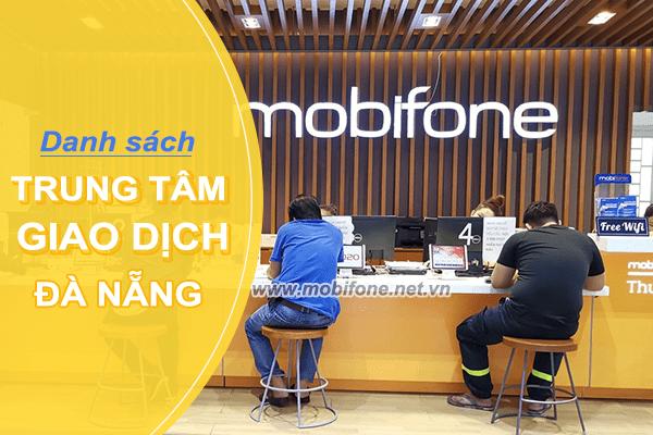 Danh sách các cửa hàng điểm giao dịch Mobifone tại Đà Nẵng