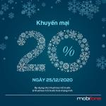 Mobifone khuyến mãi 25/12/2020 NGÀY VÀNG tặng 20% giá trị tiền nạp