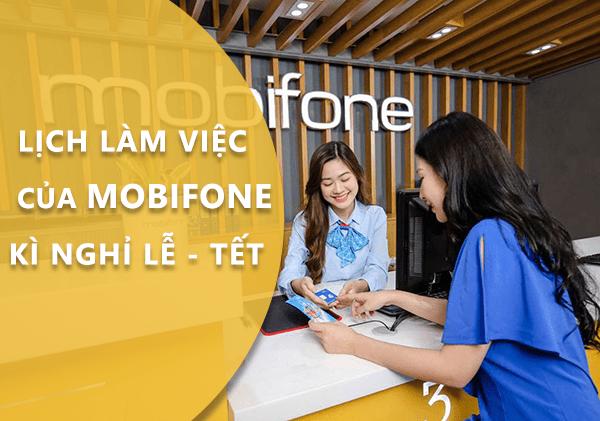 Lịch làm việc Mobifone ngày lễ Tết 2021 mới nhất