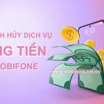 Cách hủy dịch vụ ứng tiền Mobifone từ tổng đài 9015, 9779