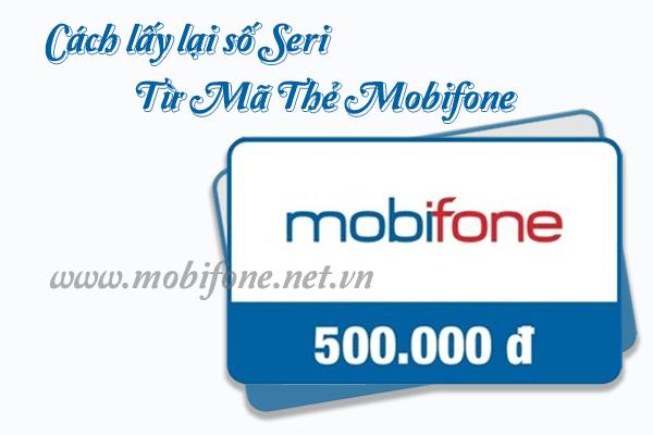 Lấy số seri từ mã thẻ Mobifone với 2 cách đơn giản