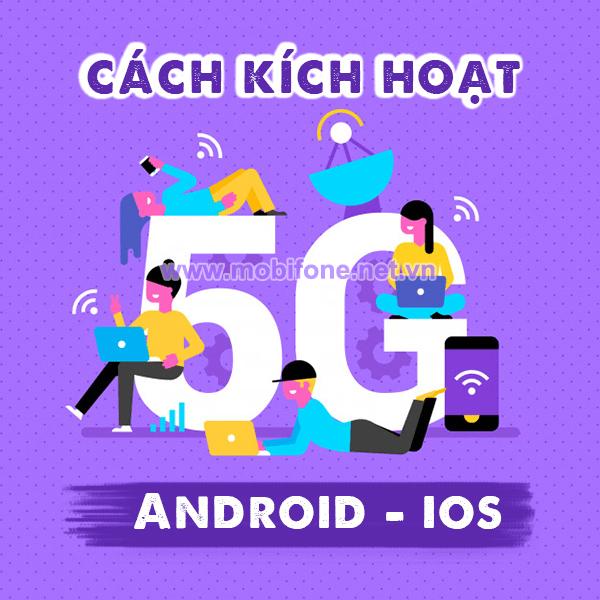 Cách kích hoạt 5G Mobifone trên điện thoại Android đơn giản miễn phí