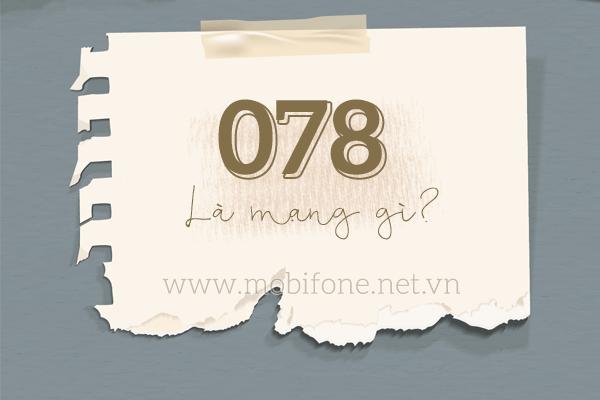 078 mạng gì? Sim đầu số 078 có ý nghĩa gì?