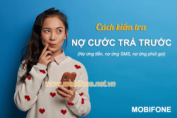 Cách kiểm tra nợ cước Mobifone trả trước đơn giản nhất