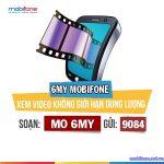 Đăng ký gói cước 6MY Mobifone giải trí suốt 6 tháng