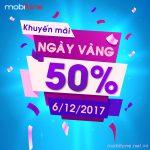 Mobifone khuyến mãi 6/12/2017 ưu đãi NGÀY VÀNG