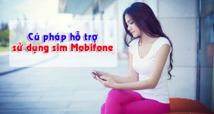 Các cú pháp hỗ trợ sử dụng sim Mobifone
