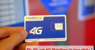 Cước phí đổi sim 4G Mobifone tại cửa hàng là bao nhiêu?