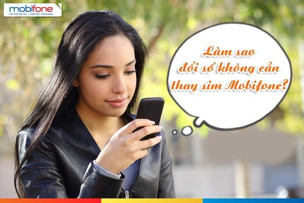 đổi số điện thoại không cần thay sim Mobifone