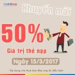 Ngày 15/3/2017 Mobifone khuyến mãi 50% thẻ nạp