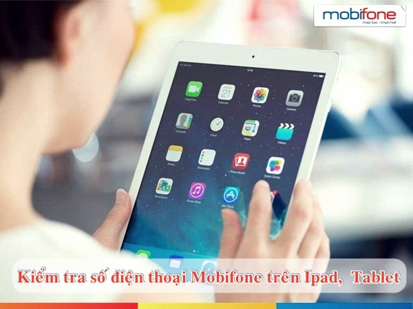 kiểm tra số điện thoại Mobifone trên iPad, Tablet