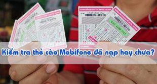 kiểm tra thẻ cào Mobifone đã nạp hay chưa?