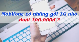 Mobifone có những gói cước 3G nào dưới 100.000đ?