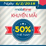 Mobifone khuyến mãi 6/2/2018 tặng 50% giá trị thẻ nạp
