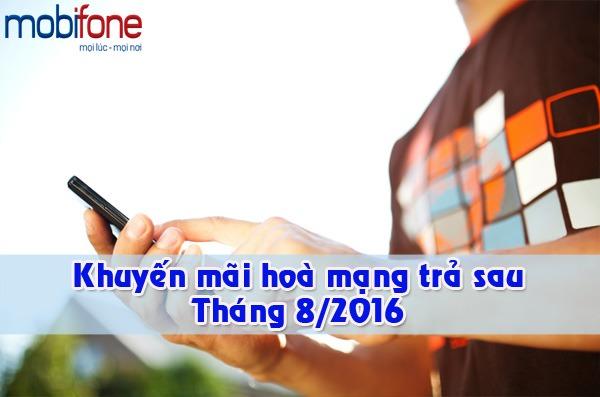 Mobifone khuyến mãi hoà mạng trả sau tháng 8/2016
