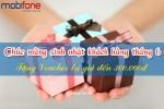 Mobifone tặng quà chúc mừng sinh nhật cho khách hàng tháng 6