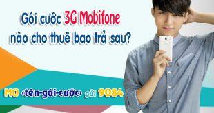 Thuê bao trả sau Mobifone nên đăng ký gói 3G Mobifone nào?